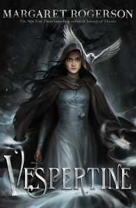 An image of the book cover of Vespertine by Margaret Rogerson.